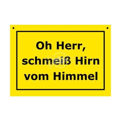 """Türschild Baustellenschild """"Oh Herr, schmeiß Hirn.."""" - Verbotene Schilder"""