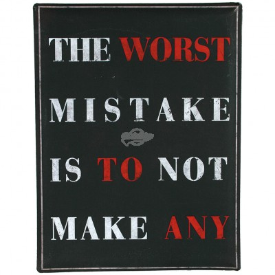 "Blechschild Nostalgie ""The worst mistake..."""