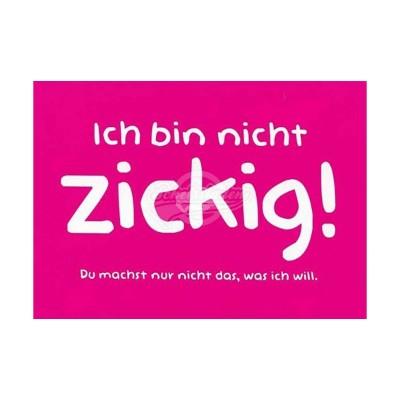 """Postkarte """"Ich bin nicht zickig"""""""