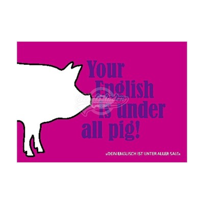 "Postkarte Forbetter Your English ""Your English is under all pig"""