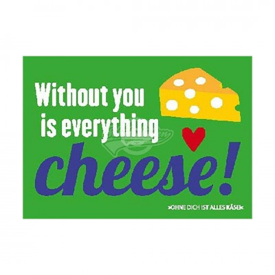 "Postkarte Forbetter Your English ""Without you is everything cheese"""