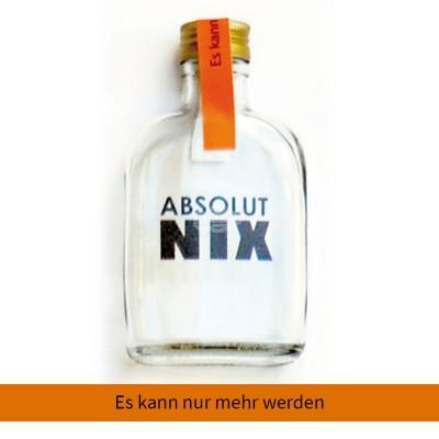 """Absolut Nix Flasche """"Es kann nur mehr werden"""""""