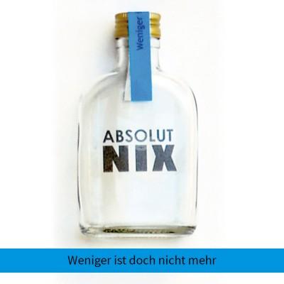 """Absolut Nix Flasche """"Weniger ist doch nicht mehr"""""""