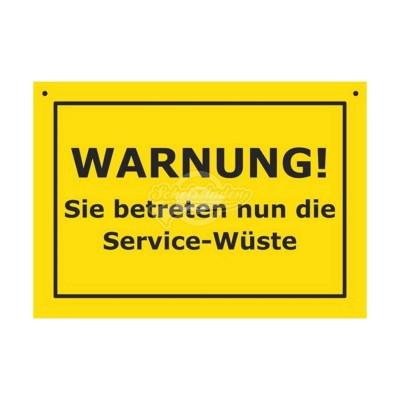 """Türschild Baustellenschild """"Warnung Service-Wüste"""" - Verbotene Schilder"""