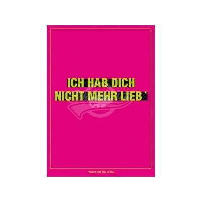 """Postkarte für ver- und geliebte """"Ich hab Dich nicht mehr lieb"""""""