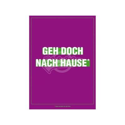 """Postkarte für ver- und geliebte """"Geh doch nach Hause"""""""