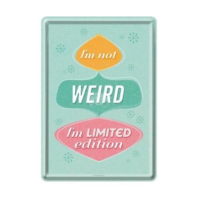 """Blechpostkarte """"Im not Weird"""" - Nostalgic Art"""