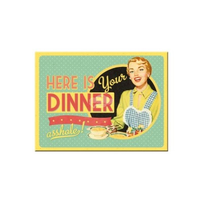 "Magnet ""Here is Your Dinner - Say it 50s"" Nostalgic Art"