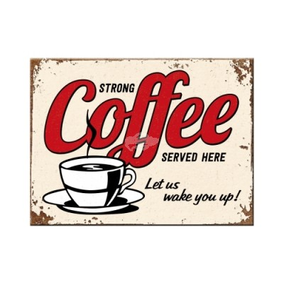 "Magnet ""Strong Coffee Served Here"" Nostalgic Art"