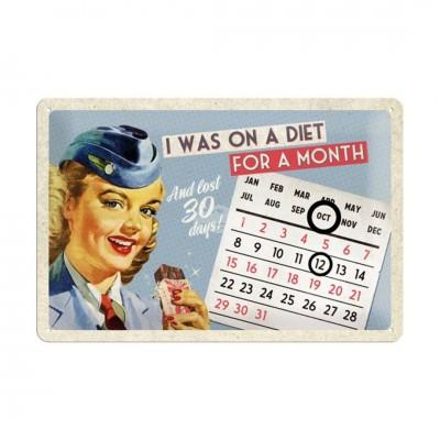"""Blechschild Kalender """"On A Diet For A Month"""" Nostalgic Art-Auslaufartikel"""