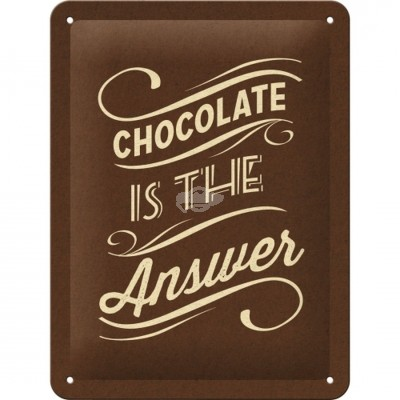 "Blechschild ""Chocolate is the Answer"" Nostalgic Art"