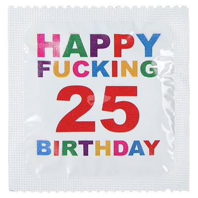 "Kondom 25. Geburtstag ""Happy Fucking 25 Birthday"""