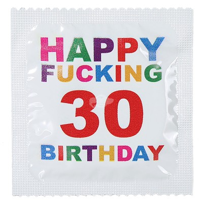 "Kondom 30. Geburtstag ""Happy Fucking 30 Birthday"""