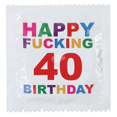 "Kondom 40. Geburtstag ""Happy Fucking 40 Birthday"""