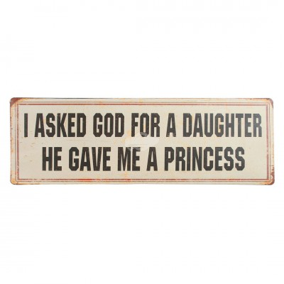 "Blechschild Nostalgie ""I asked god for a daughter"""