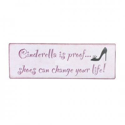 "Blechschild Nostalgie ""Cinderella is proof..."""
