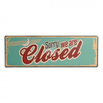 "Blechschild Nostalgie ""Sorry - We are closed"""