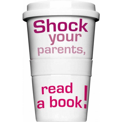 "Thermobecher - Coffee to Go Becher ""Shock your parents read a book"""
