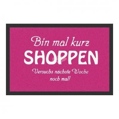 Fußmatte - Bin mal kurz shoppen