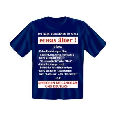 """T-Shirt """"Träger ist etwas älter, bitte"""" - Größe L"""